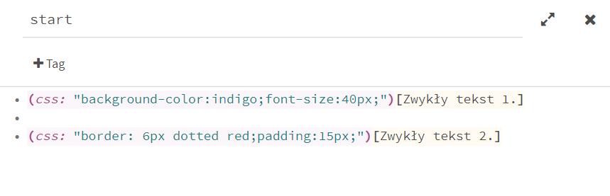 """Widok z edytora: (css: """"background-color:indigo;font-size:40px;"""")[Zwykły tekst 1.]  (css: """"border: 6px dotted red;padding:15px;"""")[Zwykły tekst 2.]"""