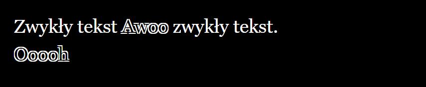 Rezultat: Zwykły tekst Awoo (czcionka z podwójnej linii) zwykły tekst. Ooooh (czcionka z podwójnej linii).
