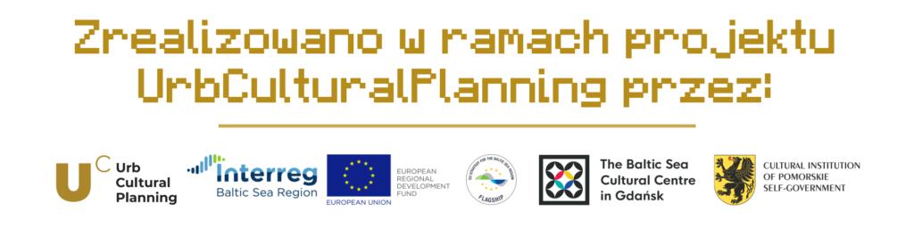 Zrealizowano w ramach projektu Urb Cultural Planning przez Urb Cultural Planning, Interreg Baltic Sea Region, European Regional Development Found, EU Strategy for the Baltic Sea Region, The Baltic Sea Curtual Centre in Gdańsk, Curtual Institution of Pomorskie Self-Government.